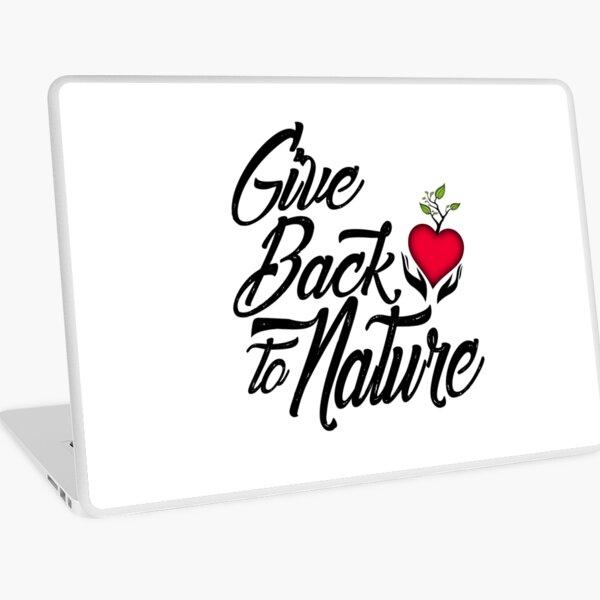 Give Back to Nature Slogan - White Background Laptop Skin
