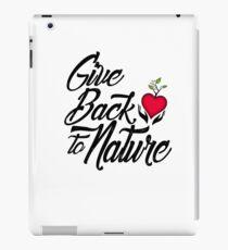 Give Back to Nature Slogan - White Background iPad Case/Skin
