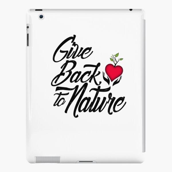 Give Back to Nature Slogan - White Background iPad Snap Case