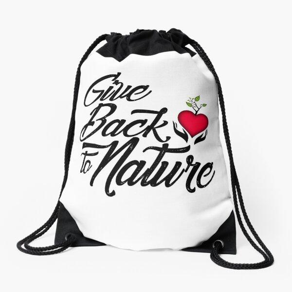 Give Back to Nature Slogan - White Background Drawstring Bag