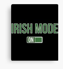 Irish Mode On Gift For Paddys St Patricks Day T-Shirt Sweater Hoodie Iphone Samsung Phone Case Coffee Mug Tablet Case Canvas Print
