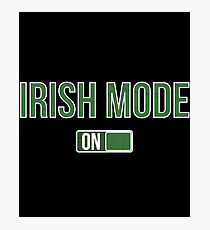 Irish Mode On Gift For Paddys St Patricks Day T-Shirt Sweater Hoodie Iphone Samsung Phone Case Coffee Mug Tablet Case Photographic Print