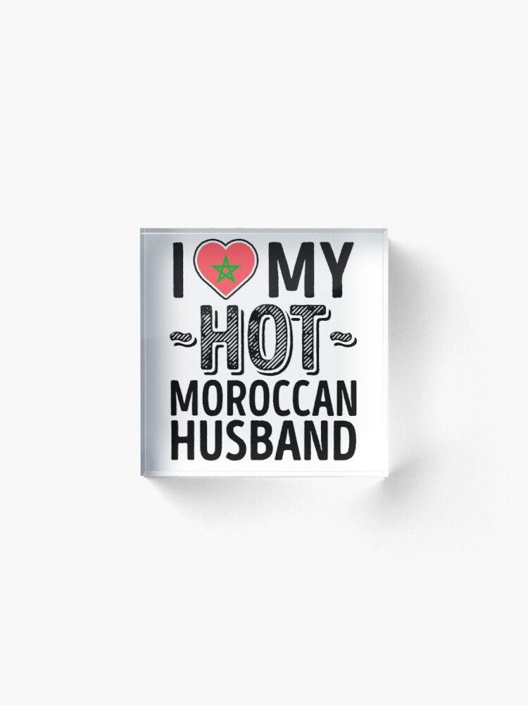 Alternate view of I Love My HOT Moroccan Husband - Cute Morocco Couples Romantic Love T-Shirts & Stickers Acrylic Block