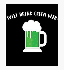 Will Drink Green Beer Gift For Paddys St Patricks Day T-Shirt Sweater Hoodie Iphone Samsung Phone Case Coffee Mug Tablet Case Photographic Print