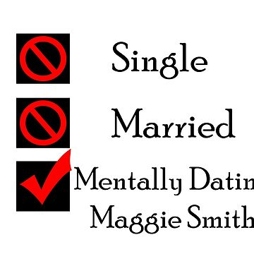 Mentally Dating Maggie Smith by wasabi67