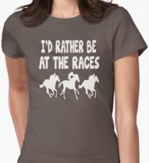 Best Product Seller I'd Rather Be At The Races Horse Racing B86 Women's Fitted T-Shirt