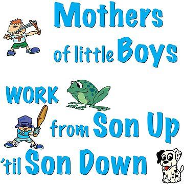 Mothers of Little Boys by MDBMerch