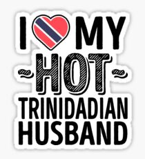 I Love My HOT Trinidadian Husband - Cute Trinidad and Tobago Couples Romantic Love T-Shirts & Stickers Sticker