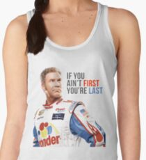 "Camiseta de tirantes para mujer Will Ferrell Talladega Nights Ricky Bobby ""Si no eres el primero, eres el último"""