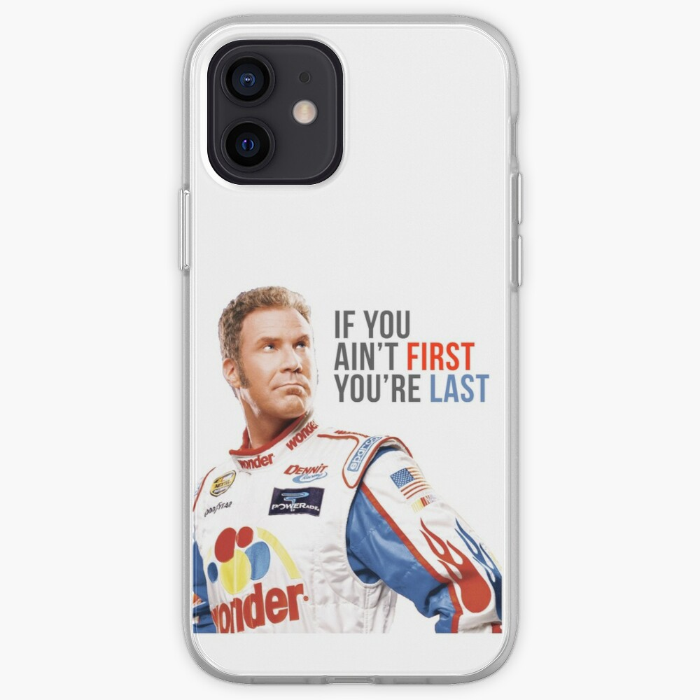 "Will Ferrell Talladega Nights Ricky Bobby ""If You Ain't First You're Last"" iPhone Case & Cover"