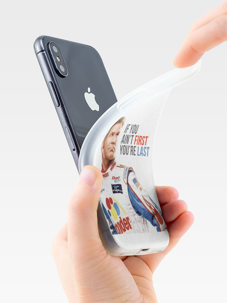 "Alternate view of Will Ferrell Talladega Nights Ricky Bobby ""If You Ain't First You're Last"" iPhone Case & Cover"