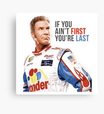 "Will Ferrell Talladega Nights Ricky Bobby ""If You Ain't First You're Last"" Canvas Print"