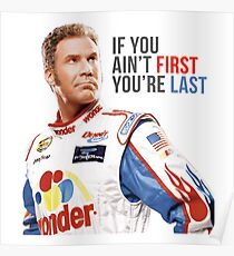 """Will Ferrell Talladega Nights Ricky Bobby """"If You Ain't First You're Last"""" Poster"""