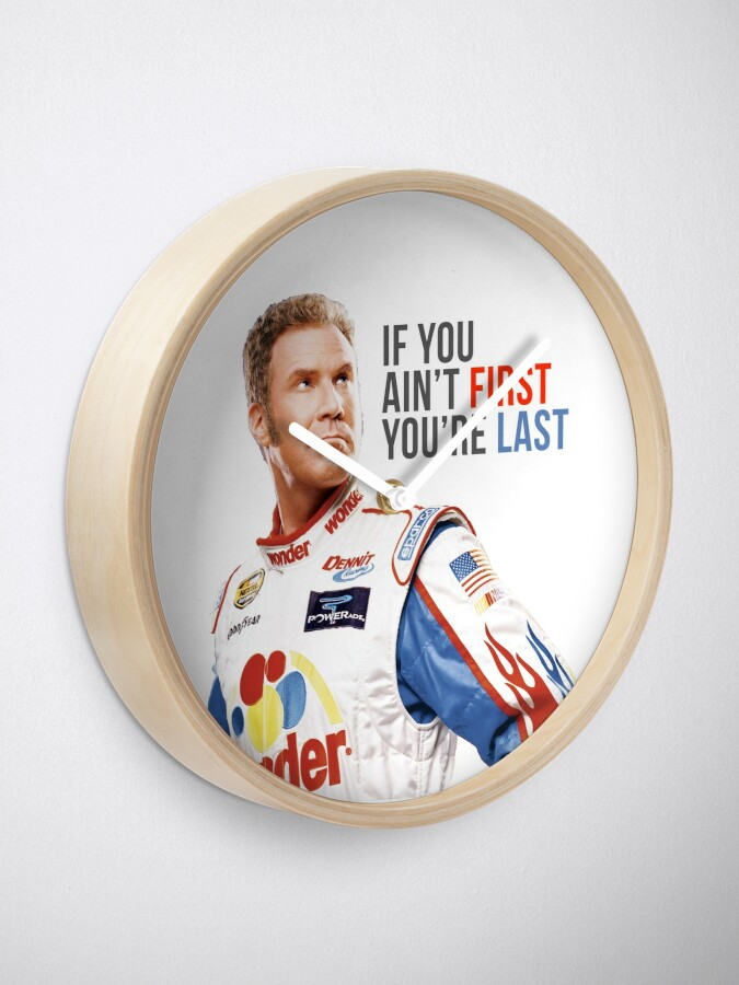 "Alternate view of Will Ferrell Talladega Nights Ricky Bobby ""If You Ain't First You're Last"" Clock"
