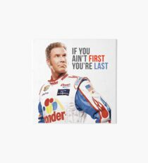 """Will Ferrell Talladega Nights Ricky Bobby """"If You Ain't First You're Last"""" Art Board"""