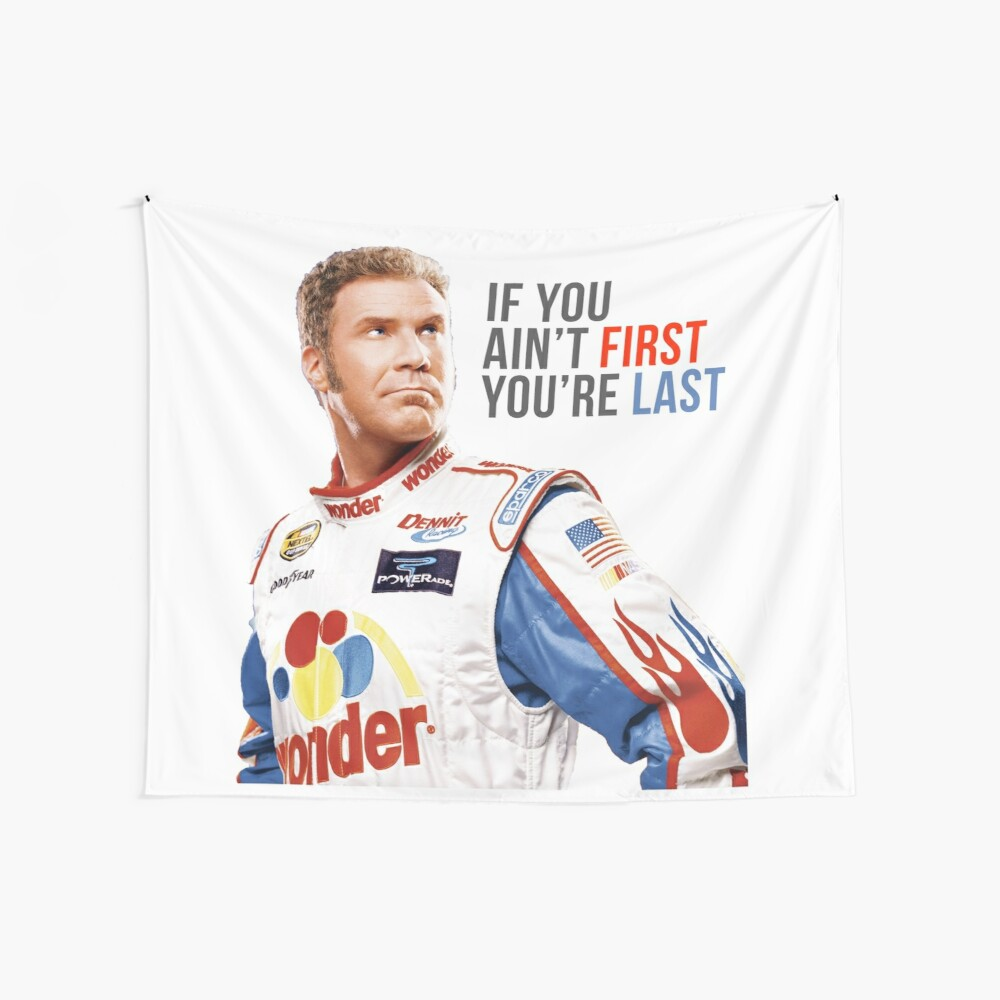 "Will Ferrell Talladega Nights Ricky Bobby ""If You Ain't First You're Last"" Wall Tapestry"