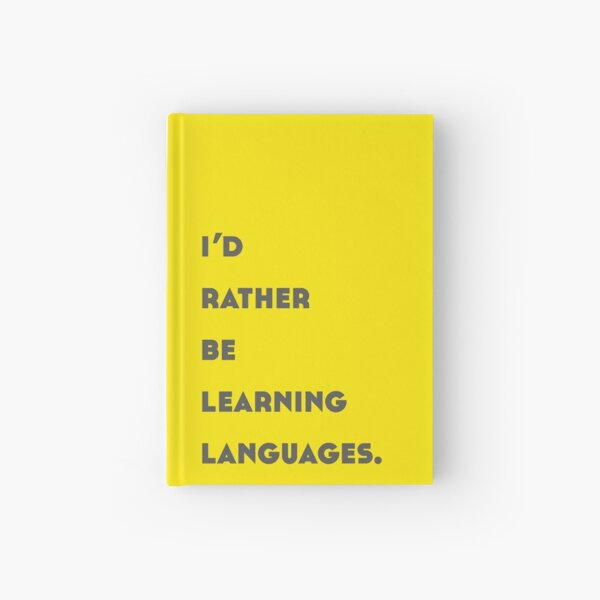 I'd Rather Be Learning Languages Hardcover Journal
