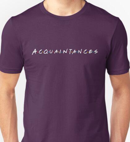 Acquaintances T-Shirt