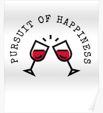 Pursuit of Happiness Wine Glasses Poster