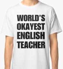 World's Okayest English Teacher Coffee Mug Classic T-Shirt