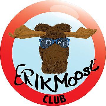 E-r-i-k M-o-o-s-e Club by Stinky1138