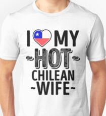 I Love My HOT Chilean Wife - Cute Chile Couples Romantic Love T-Shirts & Stickers Unisex T-Shirt