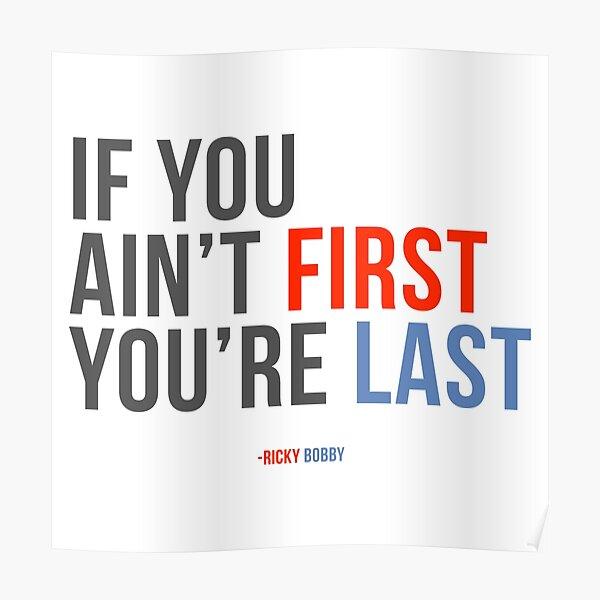 """Will Ferrell Ricky Bobby """"Wenn du nicht der Erste bist, bist du der Letzte"""" Poster"""