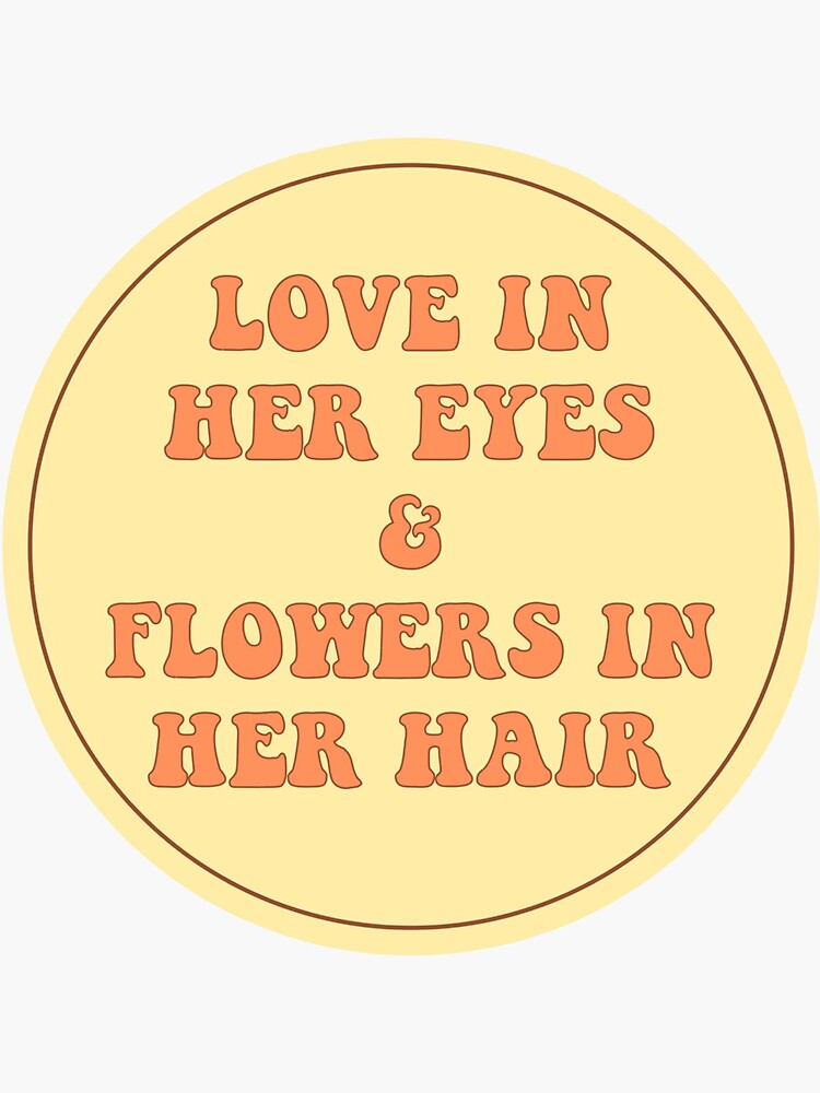 LOVE IN HER EYES & FLOWERS IN HER HAIR  by abbysheahan