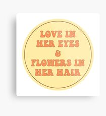 LOVE IN HER EYES & FLOWERS IN HER HAIR  Metal Print