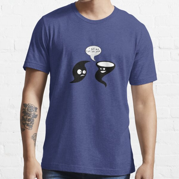 I Got My Eye On You - Hurricane and Tornado Essential T-Shirt