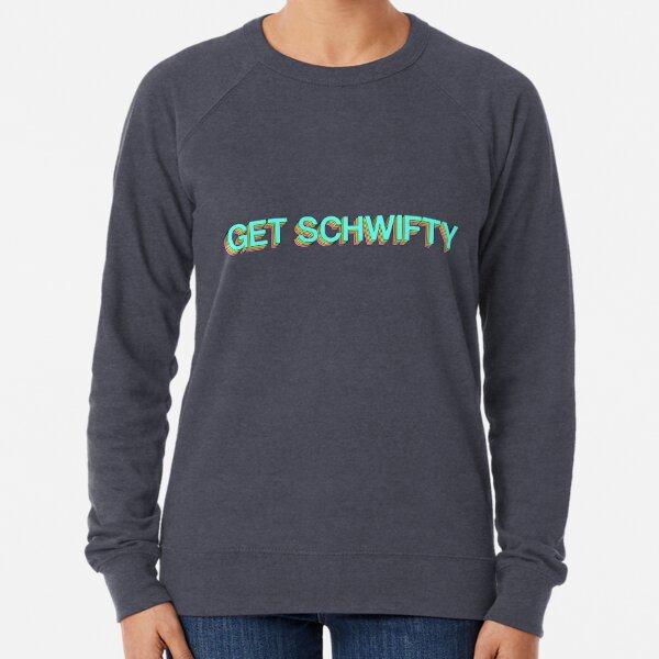 GET SCHWIFTY Lightweight Sweatshirt
