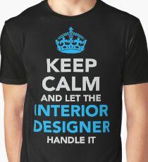 Let The Interior Designer Handle It Graphic T-Shirt
