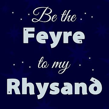 Be The Feyre To My Rhysand by believeluna