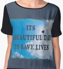 its a beautiful day to save lives Chiffon Top
