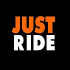 JUST RIDE QUOTE by MotivateBox
