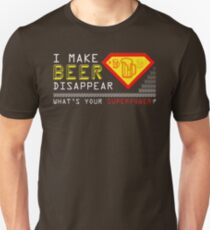 I Make Beer Disappear What's Your Superpower Slim Fit T-Shirt