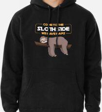 Come To The Sloth Side - Funny Sloth Pun Gift Hoodie
