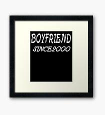 Boyfriend Since 2000 Framed Print