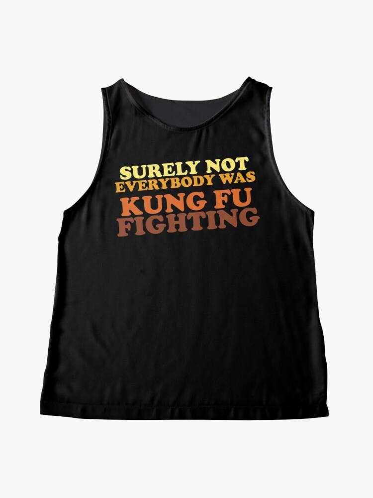 Alternative Ansicht von Sicherlich war nicht jeder Kung Fu kämpfend Kontrast Top