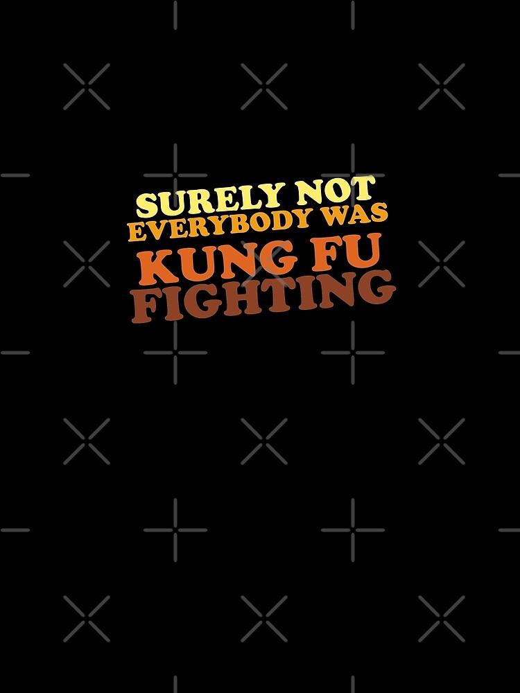 Sicherlich war nicht jeder Kung Fu kämpfend von TheFlying6