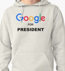 Google for President Pullover Hoodie