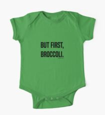 But First, Broccoli. One Piece - Short Sleeve