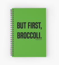 But First, Broccoli. Spiral Notebook
