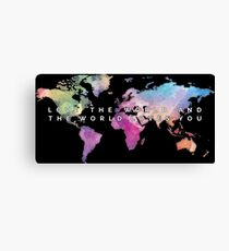 Love the world and the world loves you Canvas Print