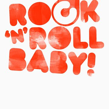 ROCK'N'ROLL BABY!  by Colorskim