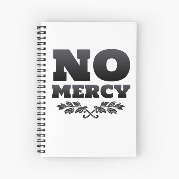 No Mercy Spiral Notebook