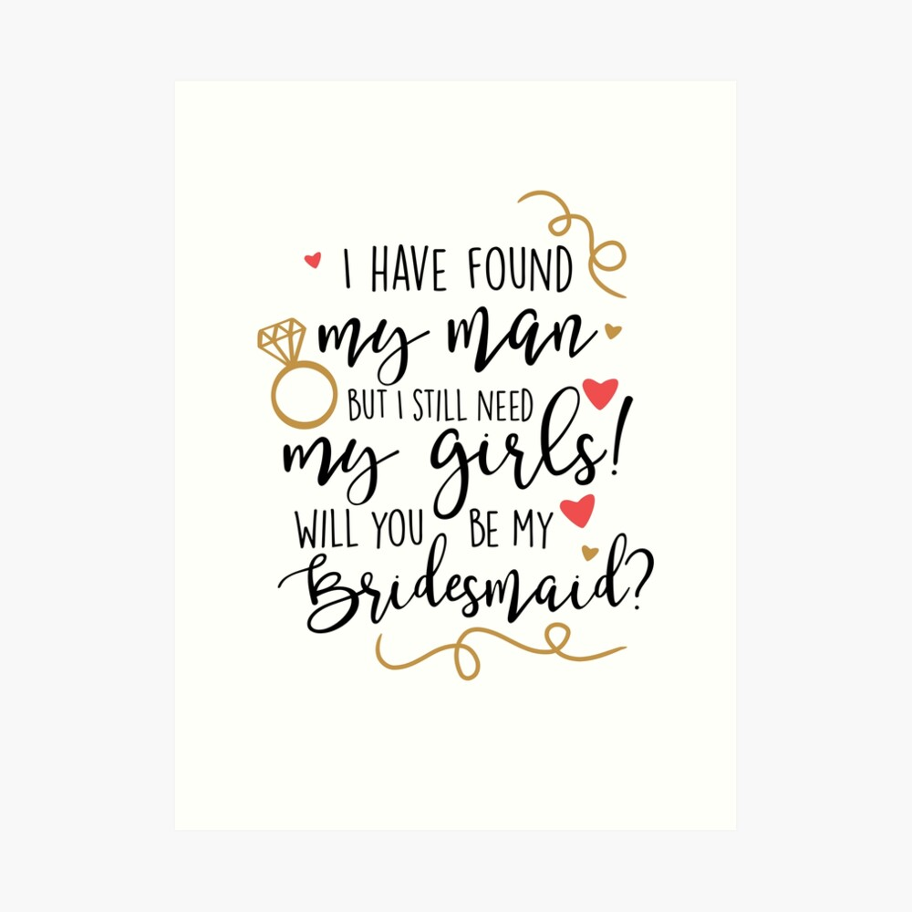 will you be my bridesmaid Art Print