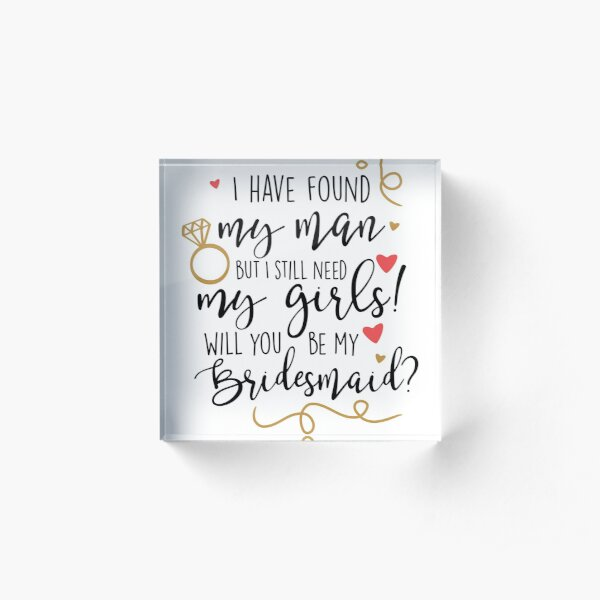 will you be my bridesmaid Acrylic Block