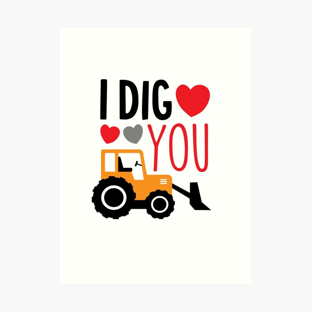 I Dig You Kids Valentine Shirt Art Print