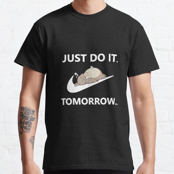 ¡Solo hazlo mañana! Camiseta clásica